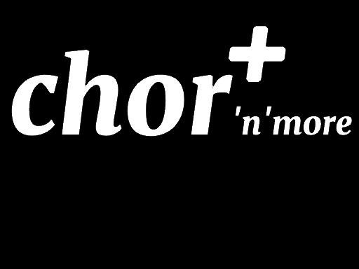 Chor n' more